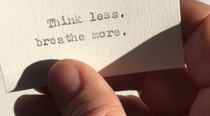 Think Less, Breathe More